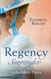 Regency Surrender: Forbidden Pasts by Elizabeth Beacon