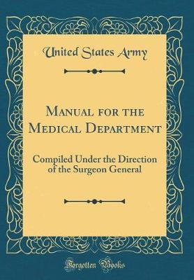 Manual for the Medical Department by United States Army