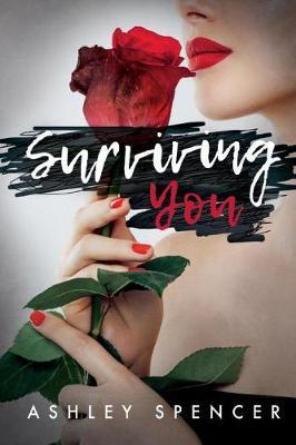 Surviving You by Ashley Spencer