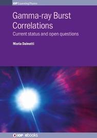 Gamma-ray Burst Correlations by Maria Dainotti image