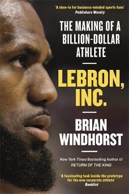 LeBron, Inc. by Brian Windhorst image
