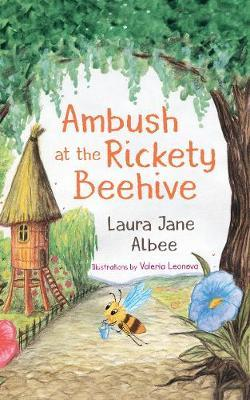 Ambush at the Rickety Beehive by Laura Jane Albee