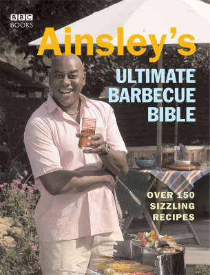 Ainsley's Ultimate Barbecue Bible by Ainsley Harriott image
