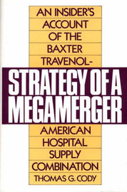 Strategy of a Megamerger by Thomas G. Cody