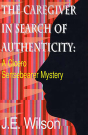 The Caregiver in Search of Authenticity by Jean Ellen Wilson image