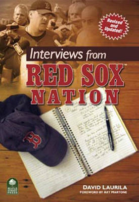 Interviews from Red Sox (TM) Nation by David Laurila