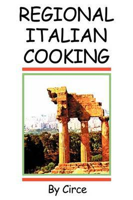 Regional Italian Cooking by Circe