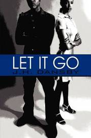 Let It Go by J. H. Dansby