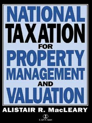 National Taxation for Property Management and Valuation by A. MacLeary