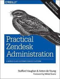 Practical Zendesk Administration 2ed by Stafford Vaughan