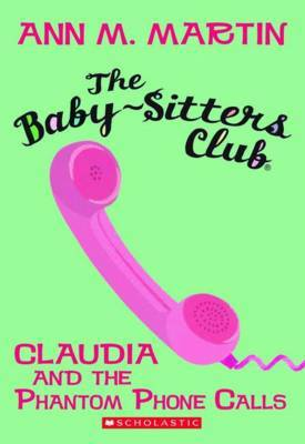 Baby-Sitters Club: #2 Claudia and the Phantom Phone Calls by Ann,M Martin image