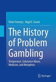The History of Problem Gambling by Peter Ferentzy