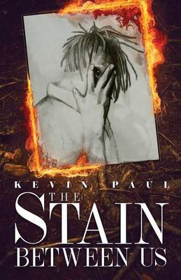 The Stain Between Us by Kevin Paul image