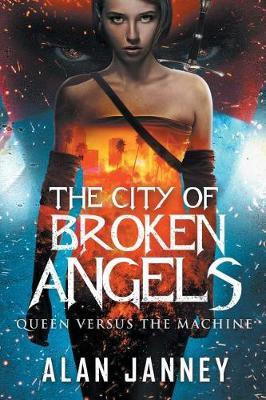 The City of Broken Angels by Alan Janney
