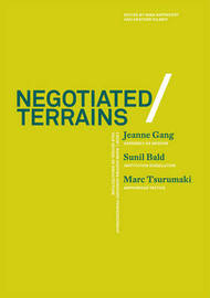 Negotiated Terrains by Yale School of Architecture