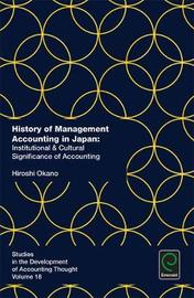 History of Management Accounting in Japan by Hiroshi Okano