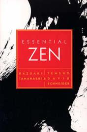 Essential Zen by Kazuaki Tanahashi