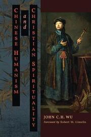 Chinese Humanism and Christian Spirituality by John C.H. Wu
