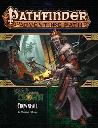 Pathfinder Adventure Path: Crownfall (War for the Crown 1 of 6) by Thurston Hillman