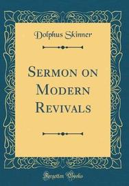 Sermon on Modern Revivals (Classic Reprint) by Dolphus Skinner image
