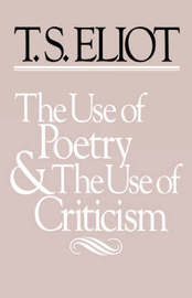 The Use of Poetry and Use of Criticism by T.S. Eliot