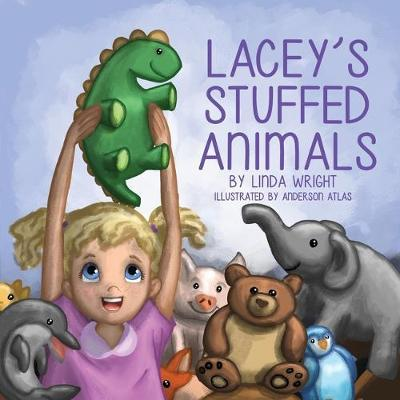Lacy's Stuffed Animals by Linda Wright