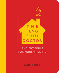 Feng Shui Doctor: Ancient Skills For Modern Living by Paul Darby image