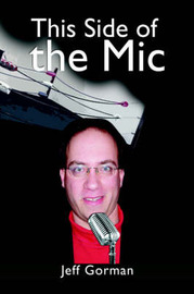 This Side of the MIC by Jeff Gorman