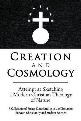 Creation and Cosmology by Rudolf B. Brun image