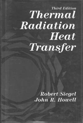 Thermal Radiation Heat Transfer by Robert Siegel