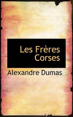 Les Freres Corses by Alexandre Dumas