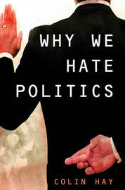 Why We Hate Politics by Colin Hay image