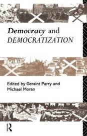 Democracy and Democratization by Michael Moran