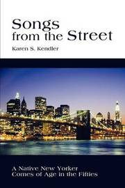 Songs from the Street by Karen S Kendler image