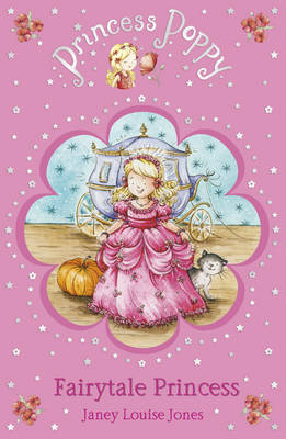 Princess Poppy: Fairytale Princess by Janey Louise Jones