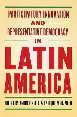 Participatory Innovation and Representative Democracy in Latin America