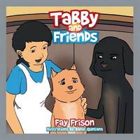 Tabby and Friends by Fay Frison