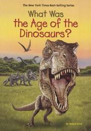 What Was the Age of the Dinosaurs? by Megan Stine image