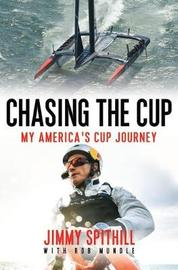 Chasing the Cup by Jimmy Spithill