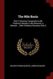 The Nile Basin by Richard Francis Burton image