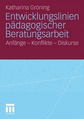 Entwicklungslinien Padagogischer Beratungsarbeit by Katharina Gr Ning