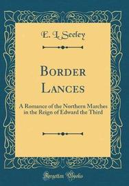Border Lances by E L Seeley image