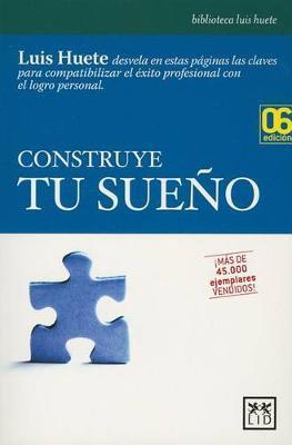 Construye Tu Sueao by Luis Huete