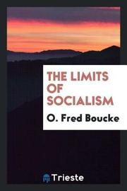 The Limits of Socialism by O. Fred Boucke image