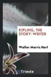 Kipling, the Story-Writer by Walter Morris Hart image
