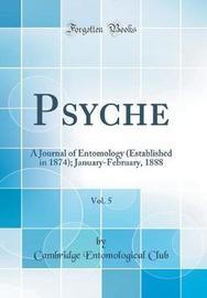 Psyche, Vol. 5 by Cambridge Entomological Club image
