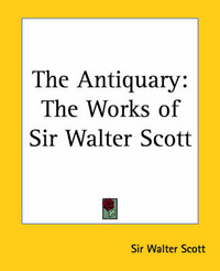 The Antiquary: The Works of Sir Walter Scott by Sir Walter Scott image