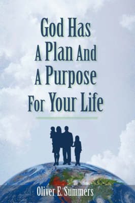 God Has a Plan and a Purpose for Your Life by Oliver E. Summers image