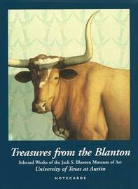 Treasures from the Blanton Notecards: Selected Works of the Jack S. Blanton Museum of Art, University of Texas at Austin by University of Texas at Austin image