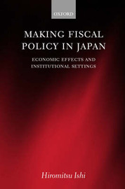 Making Fiscal Policy in Japan by Hiromitsu Ishi image